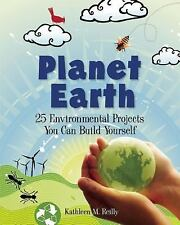Planet Earth: 25 Environmental Projects You Can Build Yourself (Build It Yoursel