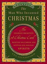 THE MAN WHO INVENTED CHRISTMAS BY LES STANDIFORD -  CHARLES DICKENS