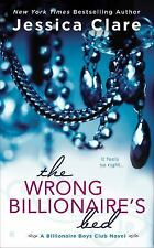 The Wrong Billionaire's Bed (Billionaire Boys Club) by Clare, Jessica