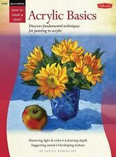 How to Draw & Paint: Oil and Acrylic: Acrylic Basics : Discover Fundamental...