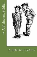 A Reluctant Soldier by William McEwan (2013, Paperback)