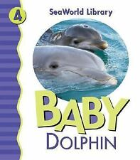 Baby Dolphin (Seaworld Library) Shively, Julie Board book