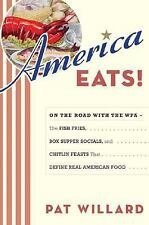 America Eats!: On the Road with the WPA - the Fish Fries, Box Supper Socials, a