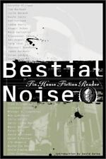 Bestial Noise : The Tin House Fiction Reader by Us Bloomsbury and Tin House...