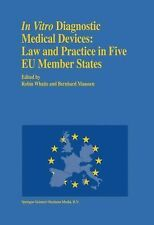 In Vitro Diagnostic Medical Devices : Law and Practice in Five Eu Member...
