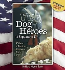 Dog Heroes of September 11th: A Tribute to America's Search and Rescue Dogs, Kil