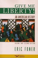 Give Me Liberty! : An American History Vol. 2 by Eric Foner (2008, Paperback)