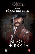 El sol de Breda Las Aventuras Del Capitan Alatriste) Spanish Edition)