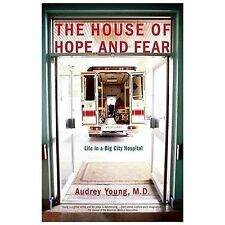 The House of Hope and Fear: Life in a Big City Hospital-ExLibrary