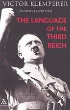 The Language of the Third Reich: Lti - Lingua Tertii Imperii : A Philologist's N
