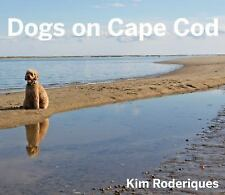 Dogs on Cape Cod by Kim Roderiques (2015, Hardcover)