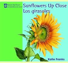Nature up Close / la Naturaleza de Cerca: Sunflowers up Close/Los Girasoles...