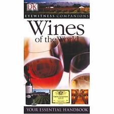 Wines of the World by Dorling Kindersley Publishing Staff (2006, Hardcover)
