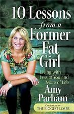 10 Lessons from a Former Fat Girl: Living with Less of You and More of-ExLibrary