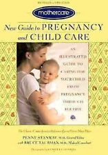 Mothercare New Guide to Pregnancy and Child Care : An Illustrated Guide to Carin