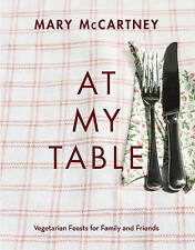 At My Table: Vegetarian Feasts for Family and Friends, McCartney, Mary, New cond