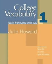 College Vocabulary Ser.: College Vocabulary Bk. 1 by Julie Howard (2004,...