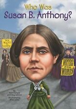 Who Was... ? Ser.: Who Was Susan B. Anthony? by Pamela D. Pollack and Meg...