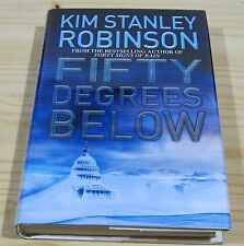 KIM STANLEY ROBINSON FIFTY DEGREES BELOW SIGNED DATED NEW & UNREAD