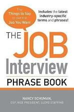 The Job Interview Phrase Book: The Things to Say to Get You the Job-ExLibrary
