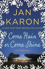 A Mitford Novel: Come Rain or Come Shine Jan Karon (2015, Hardcover)