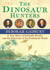 The Dinosaur Hunters: A True Story of Scientific Rival