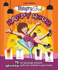 Hungry Girl Happy Hour 75 Recipes For Guilt Free Cocktails & Party Foods FREE SH