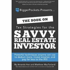 The Book on Tax Strategies for the Savvy Real Estate Investor: Powerful techniq