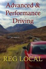 Advanced and Performance Driving by Reg Local (2015, Paperback)