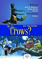 Do You Know Crows? by Michel Quintin and Alain M. Bergeron (2014, Paperback)