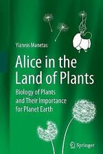 Alice in the Land of Plants : Biology of Plants and Their Importance for...