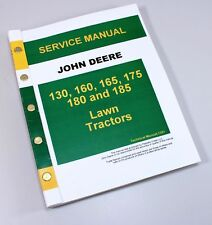 JOHN DEERE 130 160 165 175 180 185 LAWN TRACTOR SERVICE REPAIR MANUAL SHOP BOOK