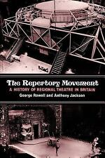 The Repertory Movement: A History of Regional Theatre in Britain