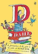 D Is for Dahl: A gloriumptious A-Z guide to the world of Roald Dahl-ExLibrary
