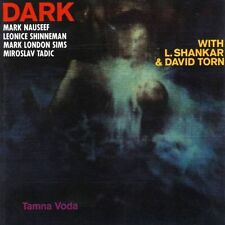DARK Tamna Voda / David Torn L. Shankar Mark Nauseef Joachim Kühn London Sims