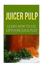 Juice Pulp, Juice Pulp Recipes, Juice Pulp Crackers, Juice Pulp Muffins,...