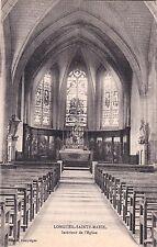 LONGUEIL-SAINTE-MARIE intérieur de l'église éd decelle écrite 1919