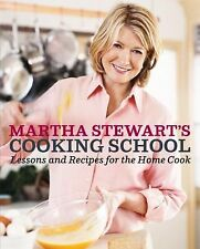Cooking School : Lessons and Recipes for the Home Cook by Martha Stewart...