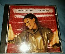 Talk About It by Nicole C. Mullen (CD, Aug-2001, Word Distribution) Christian