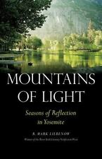 Mountains of Light: Seasons of Reflection in Yosemite (River Teeth Literary Non