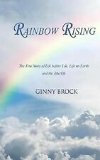 Rainbow Rising : The True Story of Life Before Life Life on Earth and the...