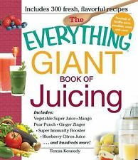 The Everything Giant Book of Juicing: Includes Vegetable Super Juice, Mango Pear