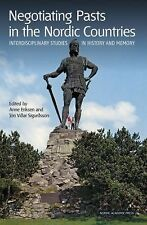 Negotiating Pasts in the Nordic Countries: Interdisciplinary Studies in History