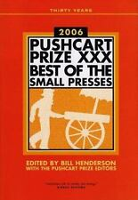 The Pushcart Prize XXX: Best of the Small Presses, 2006 Edition