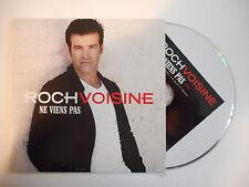 ROCH VOISINE : NE VIENS PAS [ CD SINGLE PORT GRATUIT ]