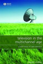 Television in the Multichannel Age : A Brief History of Cable Television by...