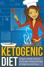 Ketogenic Diet : Ketogenic, Healthy, Delicious, Easy Recipes: Cooking and...