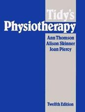 Tidy's Physiotherapy by Ann M. Thompson, Joan Piercy and Alison Skinner...
