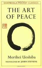 The Art of Peace: Teachings of the Founder of Aikido by Morihei Ueshiba, (Paperb