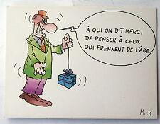 Carte postale Humour , Mick ,A qui on dit merci ,penser aux personnes agées CPSM